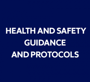 Link to health and safety guidance and protocols