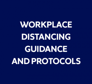 Link to workplace distancing guidance and protocols